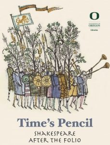 """A cartoon of Shakespearean era trumpeters and soldiers above font reading """"Time's Pencil: Shakespeare after the Folio."""""""