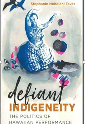 Book Release for Defiant Indigeneity:  The Politics of Hawaiian Performance