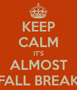 635483276296626801-791788210_keep-calm-its-almost-fall-break