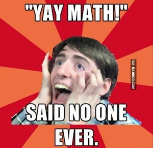 yay-math-said-no-one-ever-meme