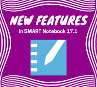 New Featers in SMART Notebook 17.1