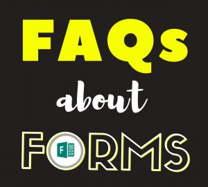 Frequently asked questions about Forms