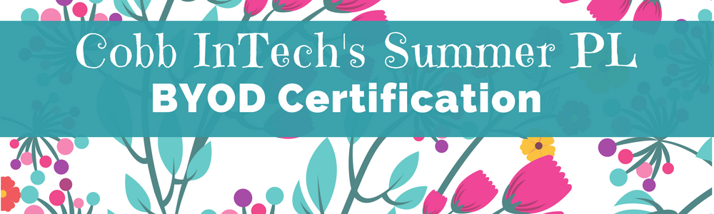 Summer Professional Learning - BYOD Certification
