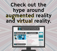 Check out the hype around augmented reality and virtual reality