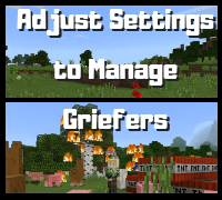 Adjust Settings to Manage Griefers