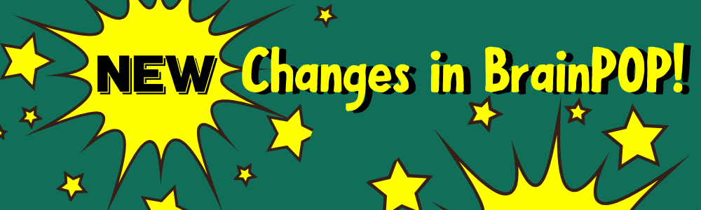 New Changes to BrainPOP