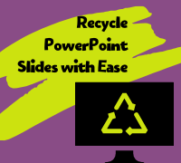 Recycle PowerPoint Slides with Ease