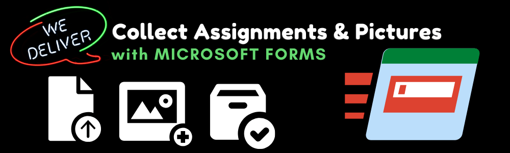 Collecting Assignments and Photos in Forms
