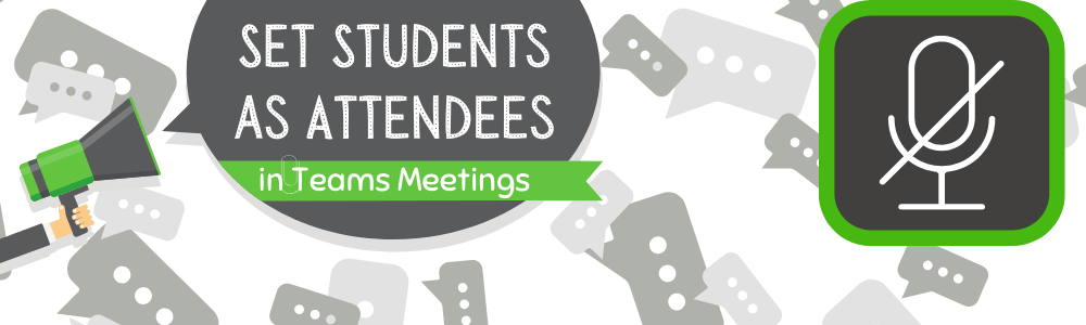 Make students attendees in Microsoft Teams