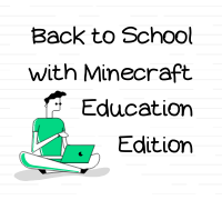 Back to School with Minecraft Education Edition
