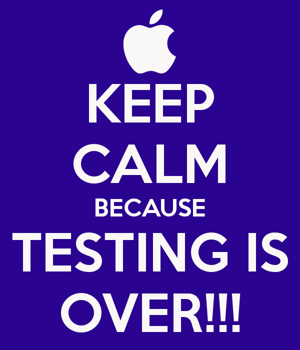 Image result for Keep Calm testing is over