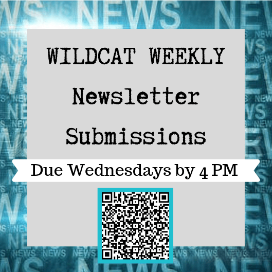WILDCAT WEEKLY Newsletter Submissions
