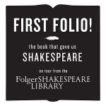 First Folio! The Book That Gave Us Shakespeare
