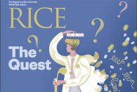 The quest for knowledge, understanding and self-expression is a common thread running through stories in the newest issue of Rice Magazine: What questions keep Rice's […]