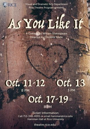 """Rice University Theatre will present William Shakespeare's pastoral comedy """"As You Like It"""" at Hamman Hall, 6100 Main St. Showtimes run Oct. 11, 12 and 17-19 at 8 p.m., with a matinee Oct. 13 at 3 p.m."""