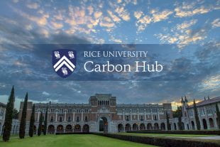 Rice University has launched Carbon Hub, a climate change research initiative to fundamentally change how the world uses hydrocarbons.