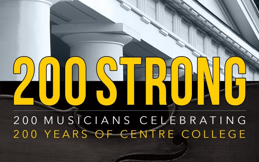 '200 Strong' Concert Partners with Area Colleges, Celebrates Centre's Bicentennial