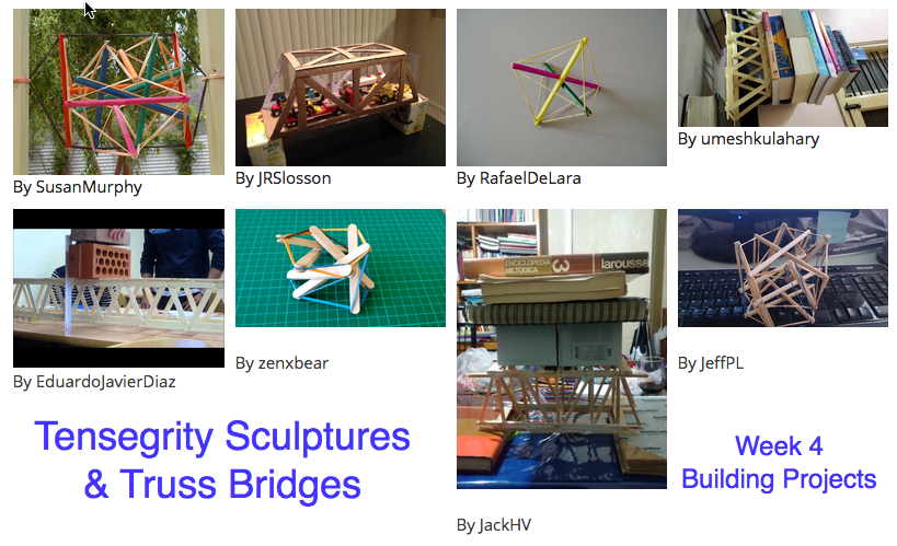 Week 4 of the course dealt with tension and compression working together in a structure. Tensegrity models and truss bridges took over our discussions.