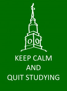Keep Calm and Quit Studying