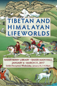 Tibetan and Himalayan Lifeworlds, Baker-Berry Library, Baker Main Hall, January 6-March 31, 2017. Exhibit reception: Wednesday, January 25, 3-4:30pm
