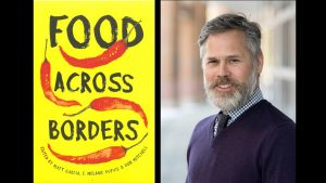 Images of Food Across Borders book cover and co-editor Matt Garcia