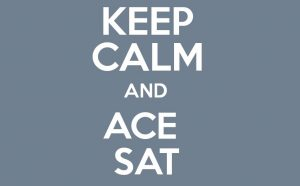 Motivational Picture. Caption: Keep Calm and Ace SAT