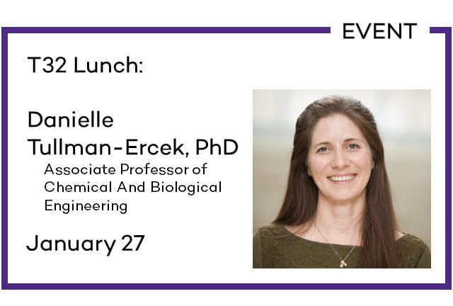 T32 Lunch:  Danielle Tullman-Ercek