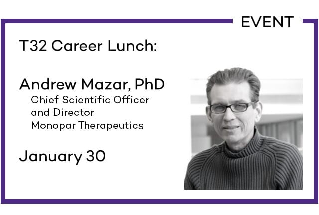 T32 Career Lunch:  Andrew Mazar