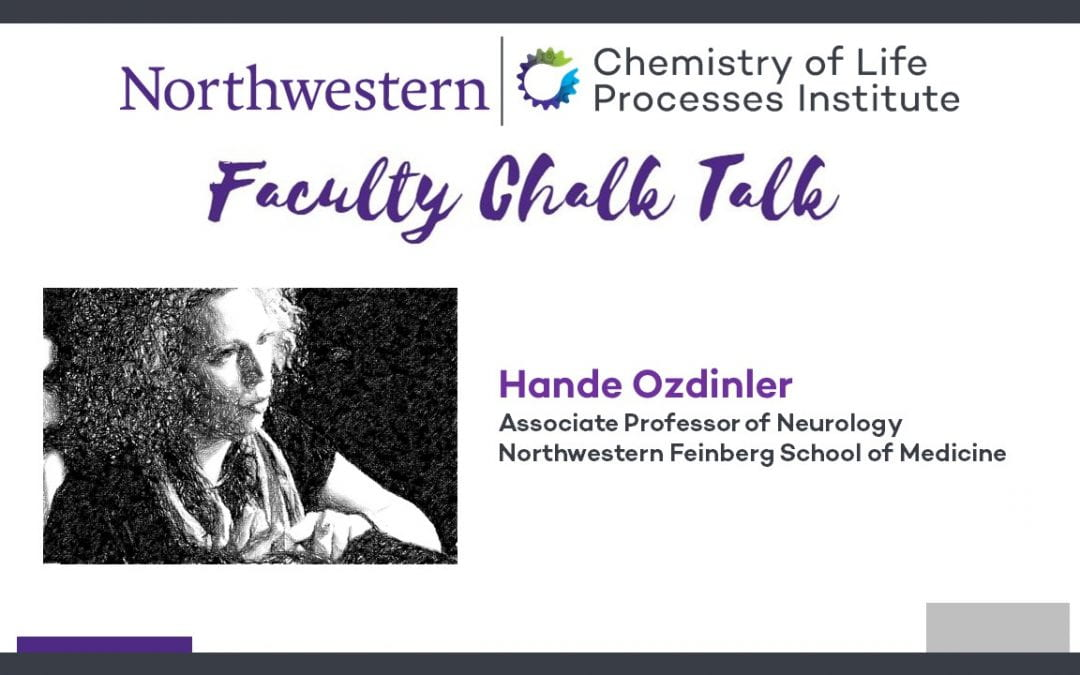 Northwestern Neurologist, ALS Champion, Hande Ozdinler to Discuss New Approaches to Upper Motor Neuron Degeneration