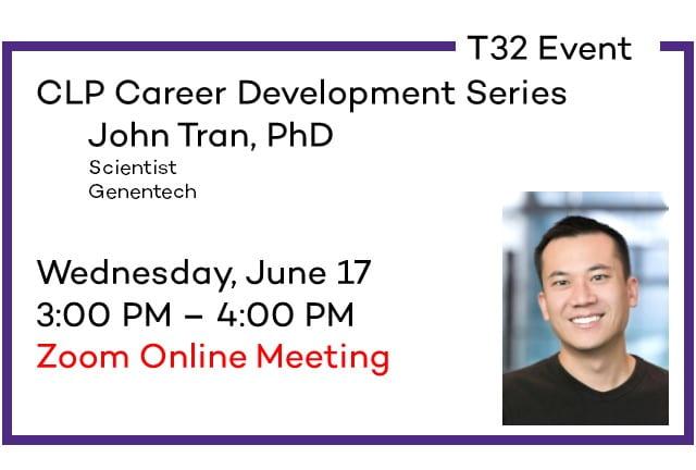 T32 Event: Career Development Series – John Tran, PhD