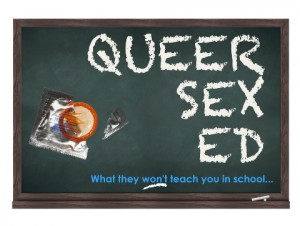 Queer Sex Ed: What they won't teach you in school
