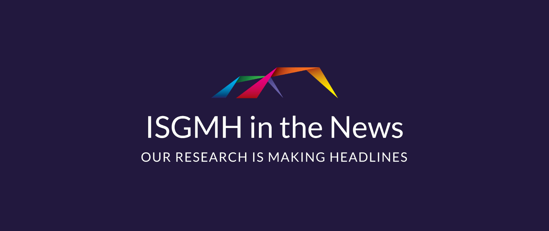 ISGMH's research has made the headlines - read about us in the news.