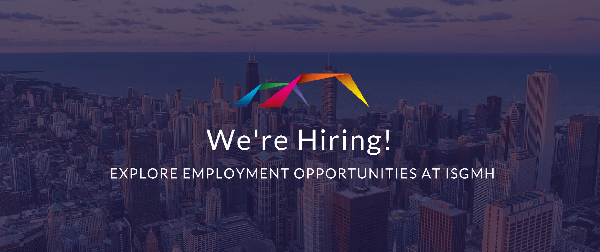 We're hiring at ISGMH! Explore employment opportunities with us.