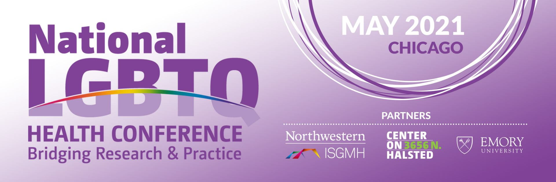 National LGBTQ Health Conference: Bridging Research and Practice, May 2021 Chicago