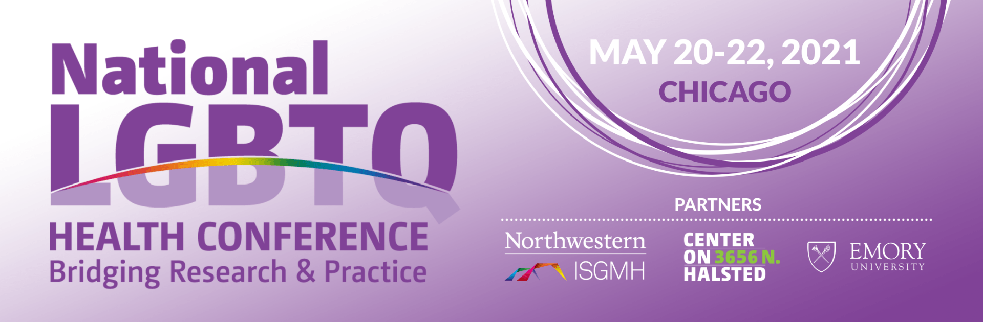 National LGBTQ Health Conference: Bridging Research and Practice, May 20-22, 2021 Chicago