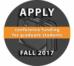 Conference funding for graduate students: Apply Fall 2017