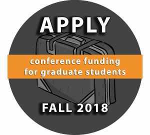 Conference Funding for Graduate Students: Apply Fall 2018