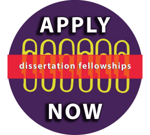 Dissertation Fellowships: Apply Now