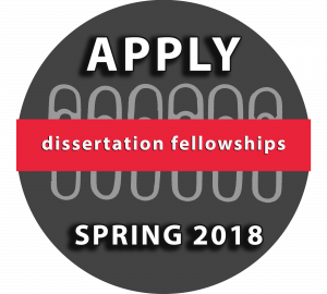 Dissertation Fellowships: Apply Spring 2018