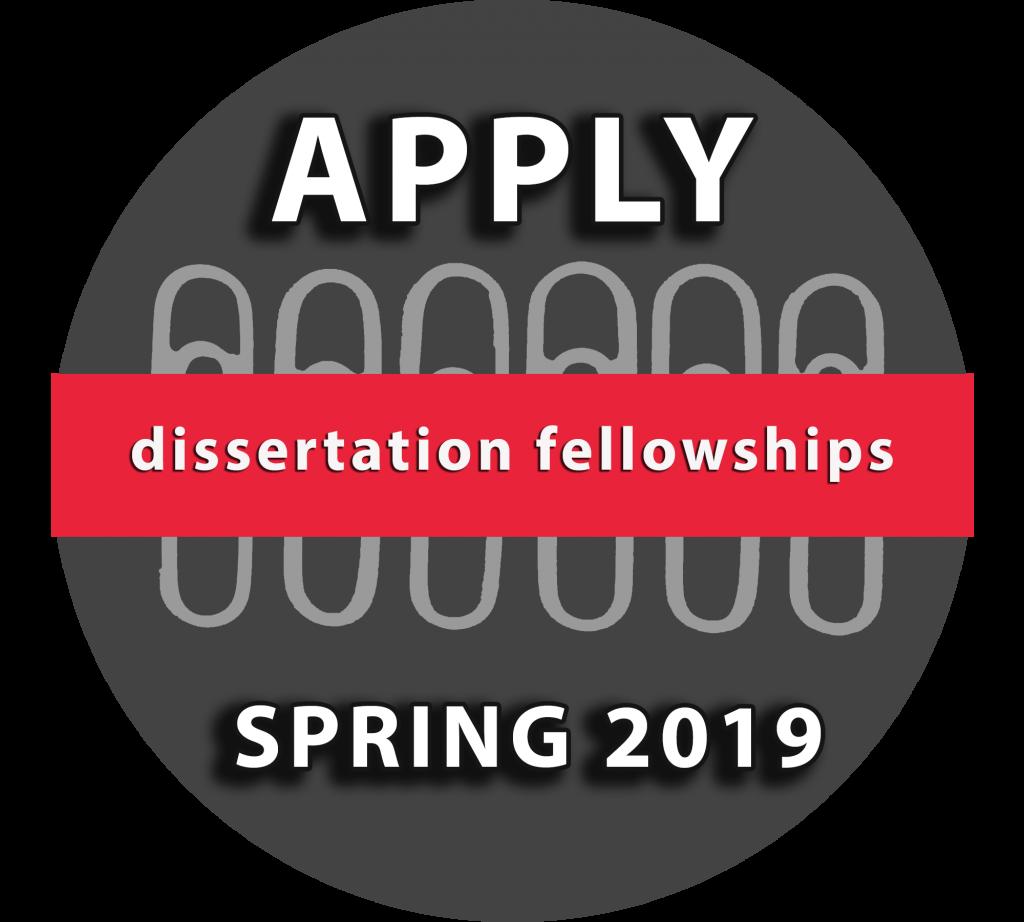 Dissertation Fellowships: Apply Spring 2019