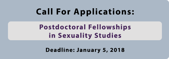 Call for Applications: Postdoctoral Fellowships in Sexuality Studies. Deadline: January 5, 2018