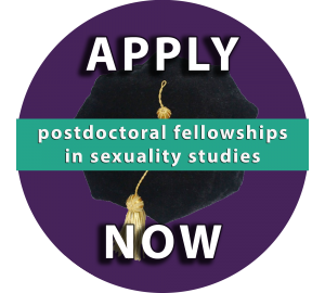 Apply Now: Postdoctoral Fellowships in Sexuality Studies