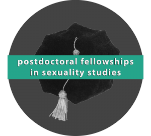postdoctoral fellowships in sexuality studies
