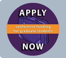Conference Funding For Graduate Students. Apply Now.