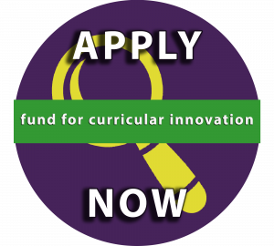 Fund for Curricular Innovation: Apply Now