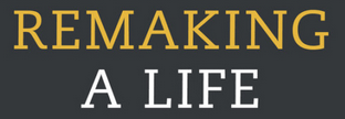 Remaking a Life
