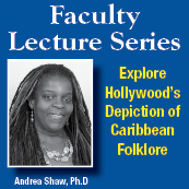 Faculty Lecture Series: Explore Hollywood's Depiction of Caribbean Folklore