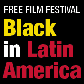 Free Film Festival: Black in Latin America