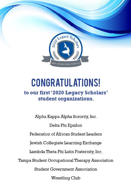 Congratulations to our first '2020 Legacy Scholars' student organizations