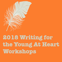 2018 Writing for the Young at Heart Workshops (Feb. 10)